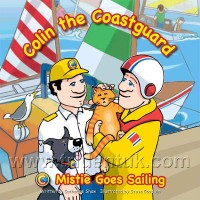 Colin the Coastguard: Mistie Goes Sailing