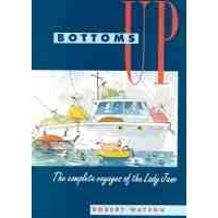 Bottoms Up : The Complete voyages of the Lady Jane