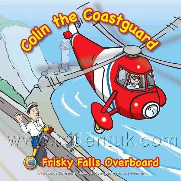 Colin the Coastguard: Frisky Falls Overboard